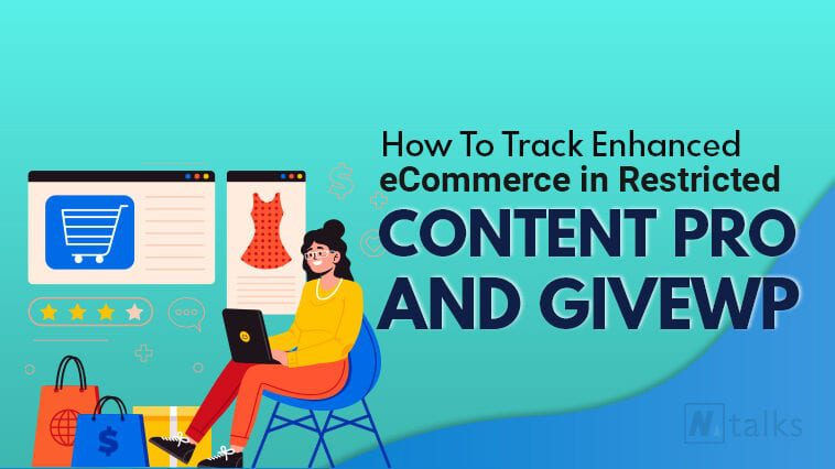 How To Track Enhanced eCommerce in Restricted Content Pro and GiveWP Featured Image NMTalks